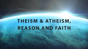 Seeking Truth: Theism vs Atheism