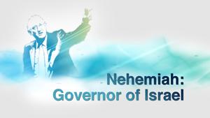 Nehemiah: Governor of Israel