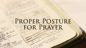 Which of the Praying Postures to Use?
