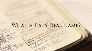 What is Jesus' Real Name