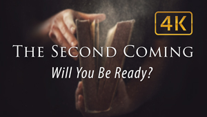The Second Coming – Will You Be Ready?