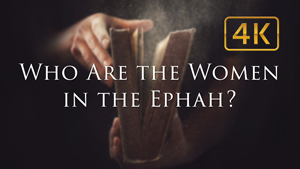 Who Are the Women in the Ephah?