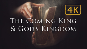 The Coming King and God's Kingdom