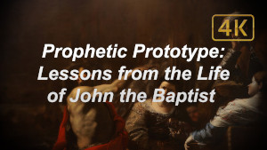 Lessons from the Life of John the Baptist
