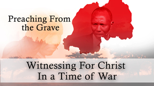 Witnessing for Christ in a Time of War